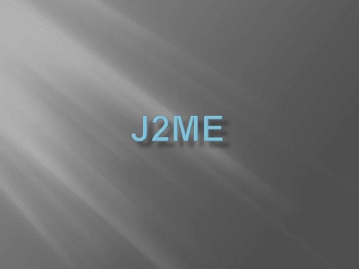J2ME<br />