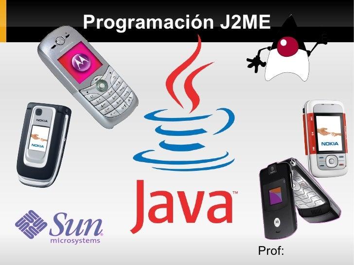 Programación J2ME Prof:  Pablo Mileti