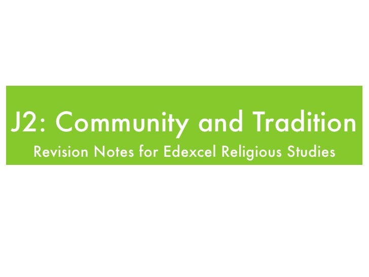 J2: Community and Tradition  Revision Notes for Edexcel Religious Studies