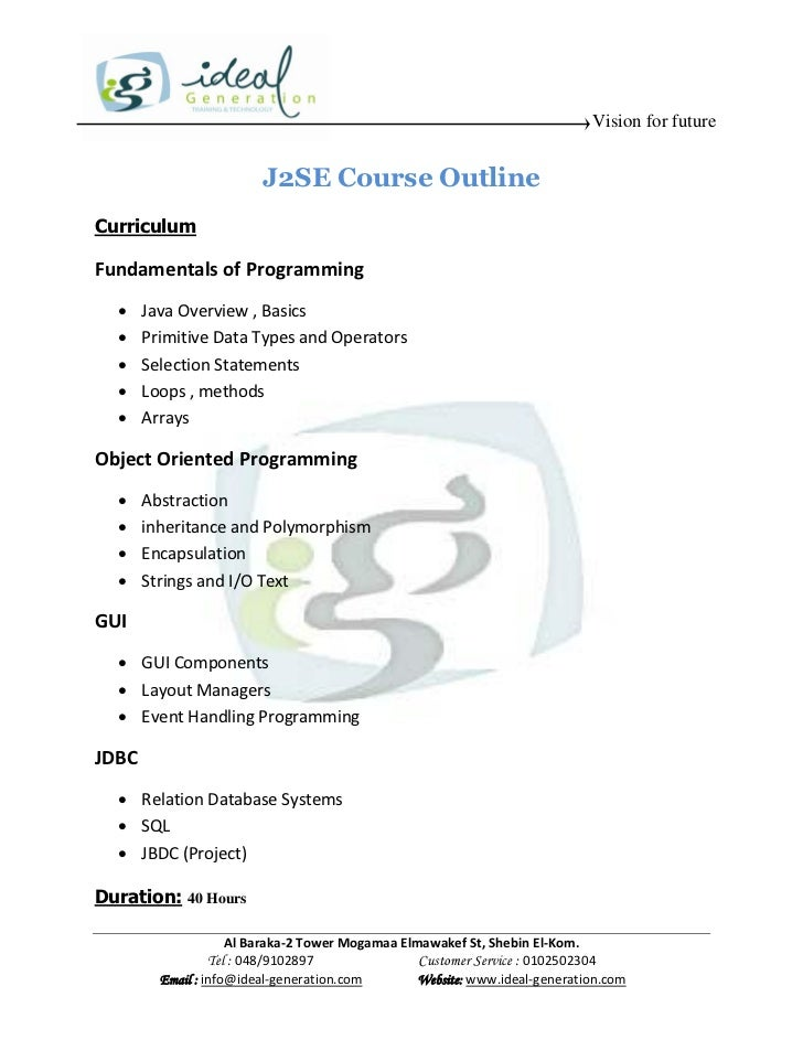 Vision for future                         J2SE Course OutlineCurriculumFundamentals of Programming      Java Overview , B...