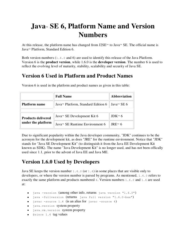 Java SE 6, Platform Name and Version                 TM                         Numbers At this release, the platform name...