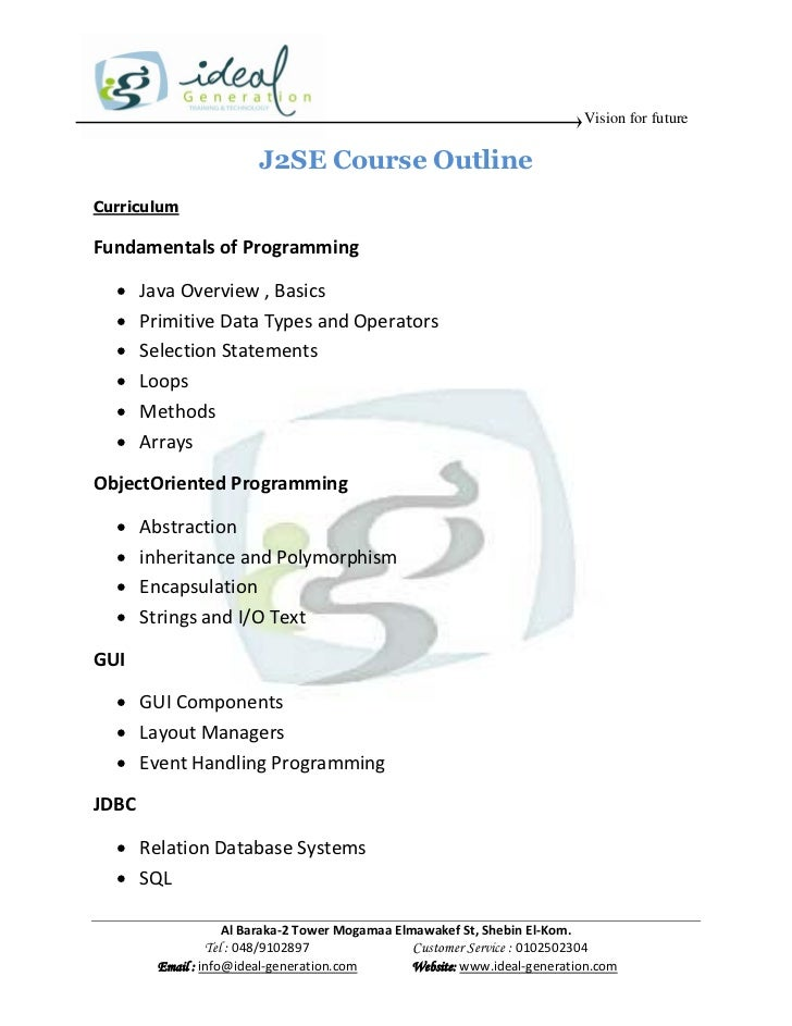 Vision for future                         J2SE Course OutlineCurriculumFundamentals of Programming      Java Overview , B...