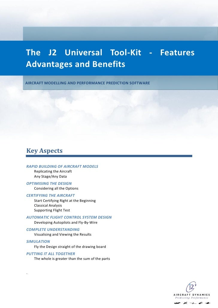 The J2 Universal Tool-Kit - Features Advantages and Benefits AIRCRAFT MODELLING AND PERFORMANCE PREDICTION SOFTWARE     Ke...