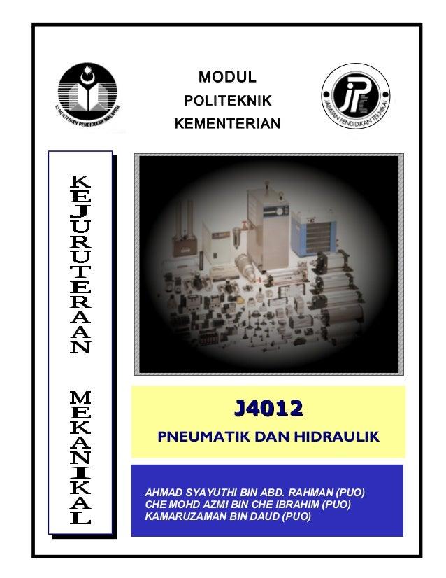 J4012 PNEUMATIK & HIDRAULIK  (i)  MODUL POLITEKNIK KEMENTERIAN  J4012 PNEUMATIK DAN HIDRAULIK  AHMAD SYAYUTHI BIN ABD. RAH...