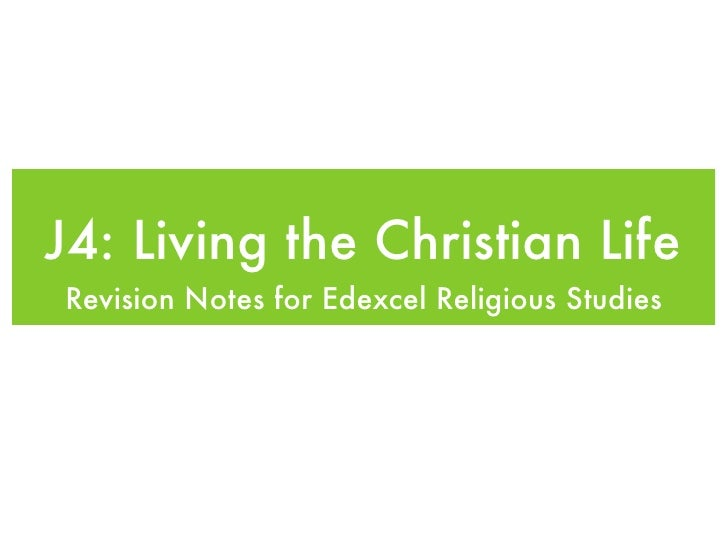 J4: Living the Christian Life Revision Notes for Edexcel Religious Studies