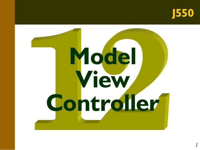 J550  Model View Controller 1