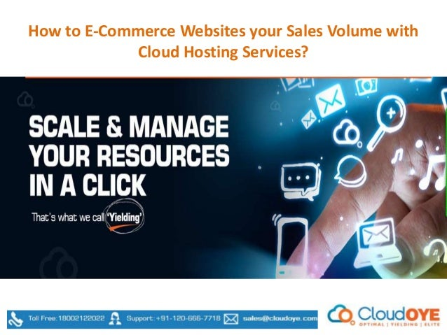 How to E-Commerce Websites your Sales Volume with Cloud Hosting Services?
