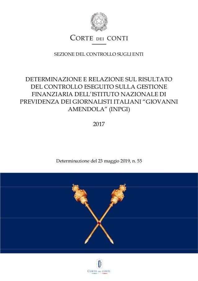 SEZIONE DEL CONTROLLO SUGLI ENTI DETERMINAZIONE E RELAZIONE SUL RISULTATO DEL CONTROLLO ESEGUITO SULLA GESTIONE FINANZIARI...