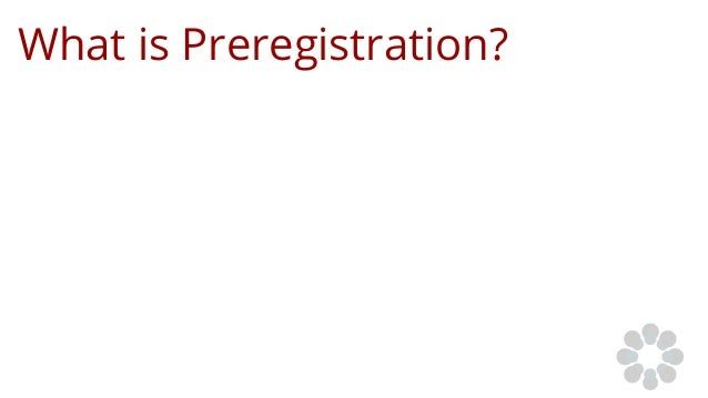 What is Preregistration?