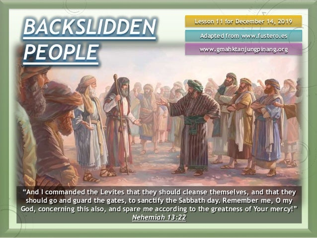 "Lesson 11 for December 14, 2019 Adapted from www.fustero.es www.gmahktanjungpinang.org ""And I commanded the Levites that t..."