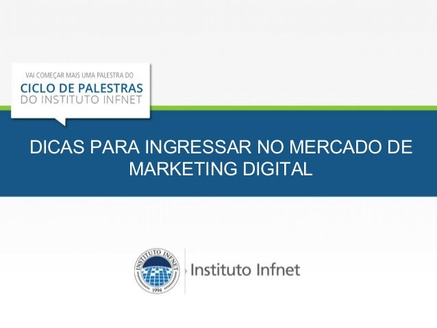 DICAS PARA INGRESSAR NO MERCADO DE  MARKETING DIGITAL