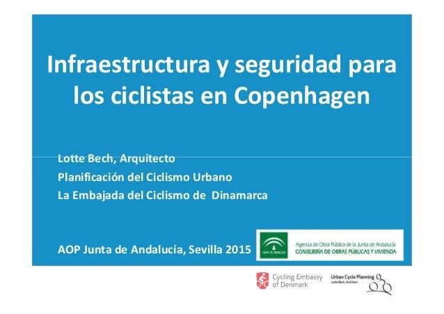 Infraestructura y seguridad para los ciclistas en Copenhagen Lotte Bech, ArquitectoLotte Bech, Arquitecto Planificación de...