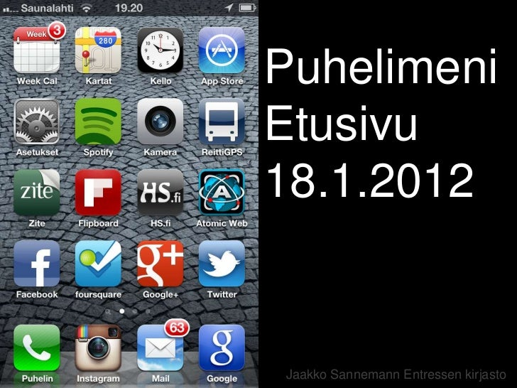 PuhelimeniEtusivu18.1.2012Jaakko Sannemann Entressen kirjasto