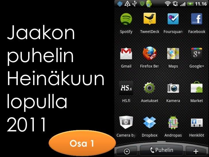JaakonpuhelinHeinäkuunlopulla2011     Osa 1