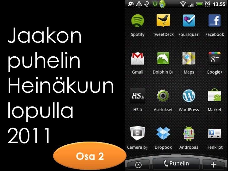 JaakonpuhelinHeinäkuunlopulla2011     Osa 2