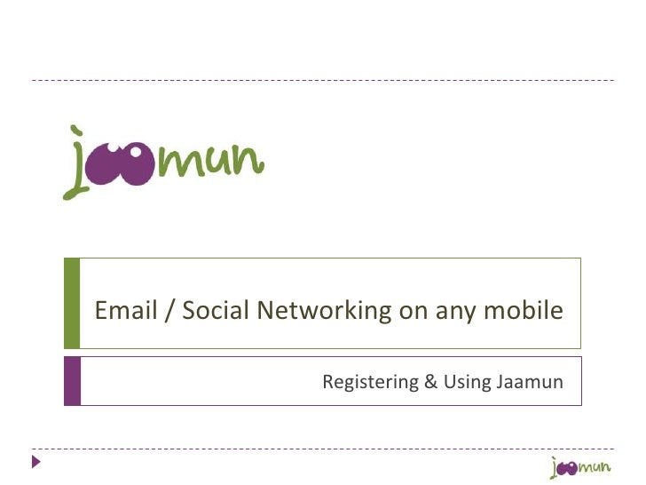 Email / Social Networking on any mobile <br />Registering & Using Jaamun<br />