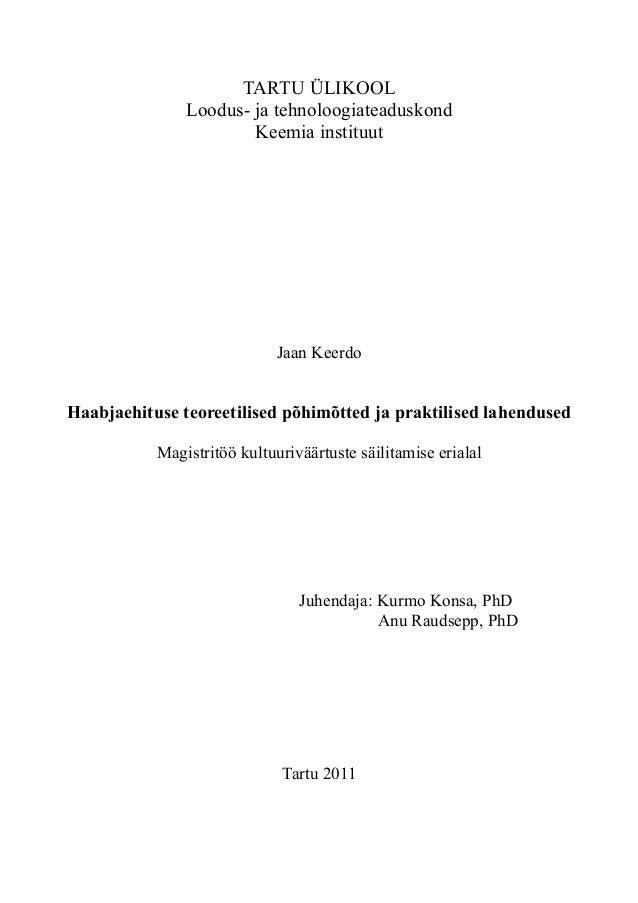 TARTU ÜLIKOOL Loodus- ja tehnoloogiateaduskond Keemia instituut Jaan Keerdo Haabjaehituse teoreetilised põhimõtted ja prak...