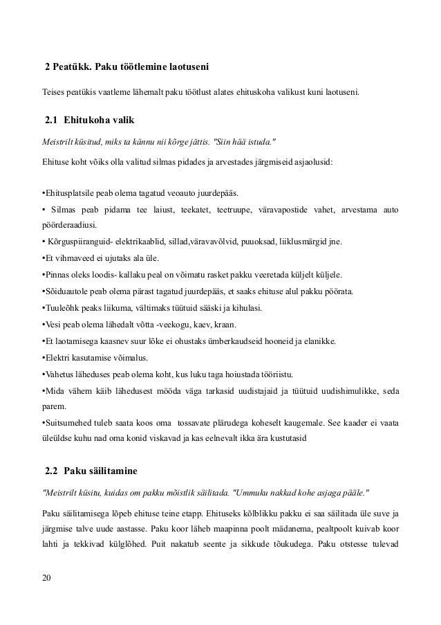 2 Peatükk. Paku töötlemine laotuseni Teises peatükis vaatleme lähemalt paku töötlust alates ehituskoha valikust kuni laotu...