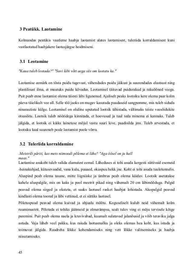 3 Peatükk. Laotamine Kolmandas peatükis vaatleme haabja laotamist alates leotamisest, tuleriida korraldamisest kuni vastla...
