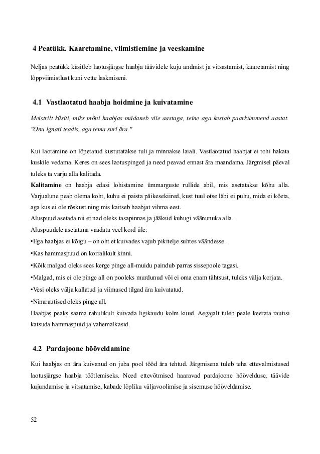 4 Peatükk. Kaaretamine, viimistlemine ja veeskamine Neljas peatükk käsitleb laotusjärgse haabja täävidele kuju andmist ja ...
