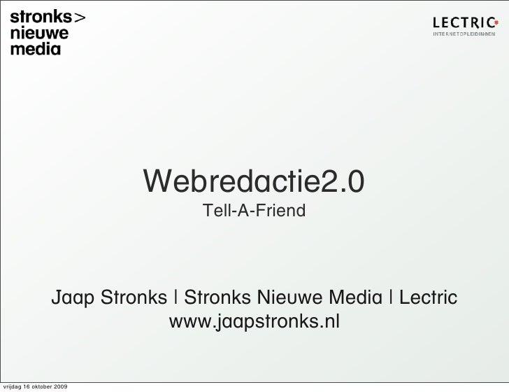 Webredactie2.0                                  Tell-A-Friend                     Jaap Stronks   Stronks Nieuwe Media   Le...