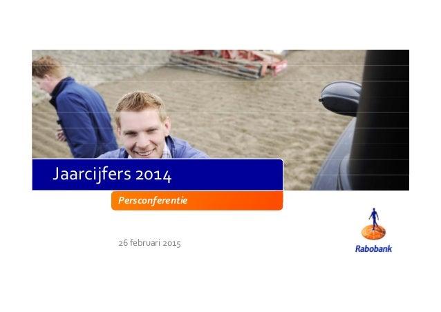 Persconferentie 26 februari 2015 Jaarcijfers 2014
