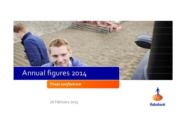Press conference 26 February 2015 Annual figures 2014
