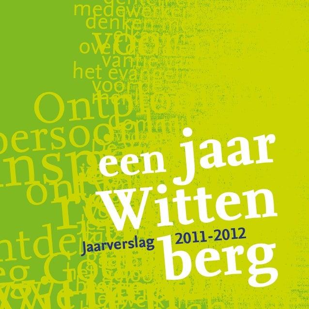 een jaar  W  itten     bergJaarverslag   2011-2012