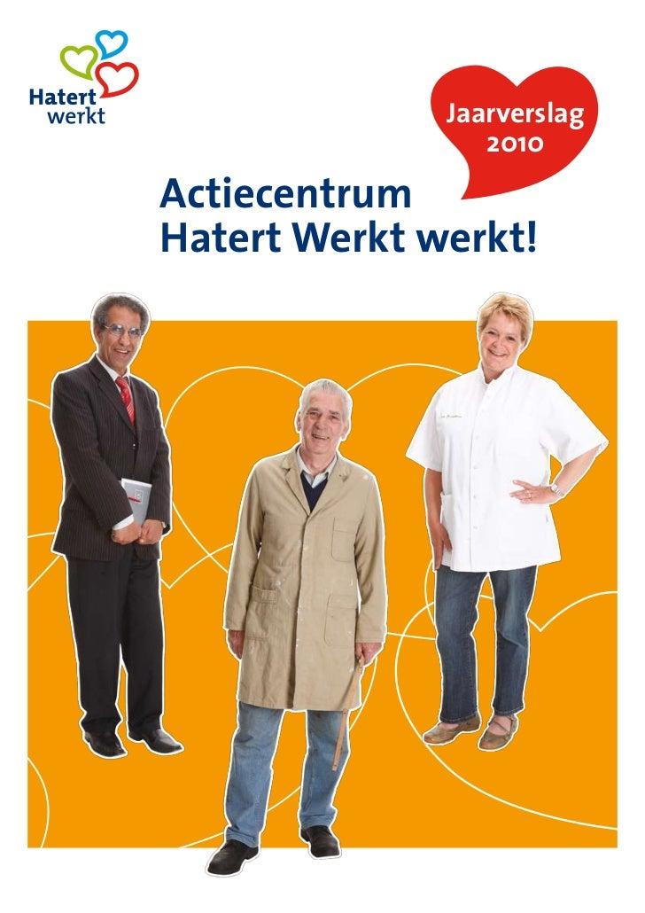 Jaarverslag                 2010ActiecentrumHatert Werkt werkt!             Nijmegen, 10 maart 2011