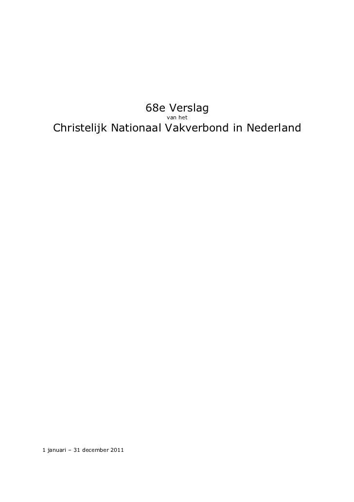 68e Verslag                                  van het   Christelijk Nationaal Vakverbond in Nederland1 januari – 31 decembe...