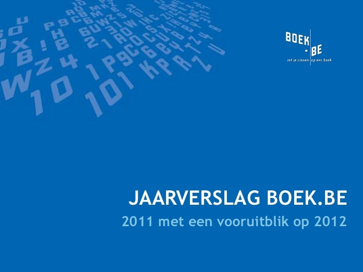 JAARVERSLAG BOEK.BE2011 met een vooruitblik op 2012