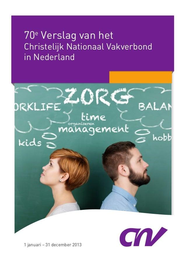 70e Verslag van het Christelijk Nationaal Vakverbond in Nederland 1 januari – 31 december 2013