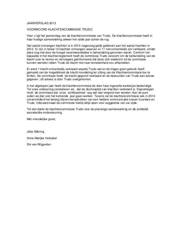 JAARVERSLAG 2013 VOORWOORD KLACHTENCOMMISSIE TRUDO Voor u ligt het jaarverslag van de klachtencommissie van Trudo. De klac...