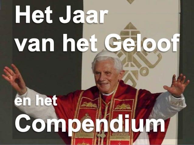 Joseph Ratzinger / Benedicto XVICSR: Culture, Science and Religion   Jaar van het Geloof en het Compendium   pagina 1   27...