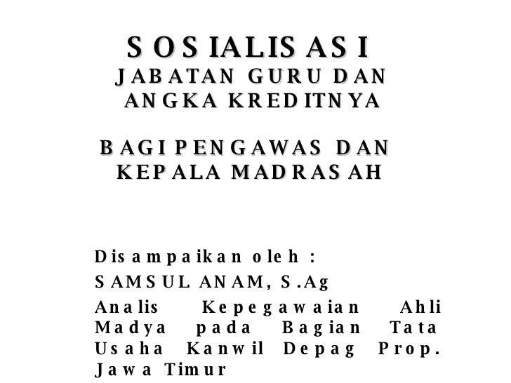 Disampaikan oleh : SAMSUL ANAM, S.Ag Analis Kepegawaian Ahli Madya pada Bagian Tata Usaha Kanwil Depag Prop. Jawa Timur  S...
