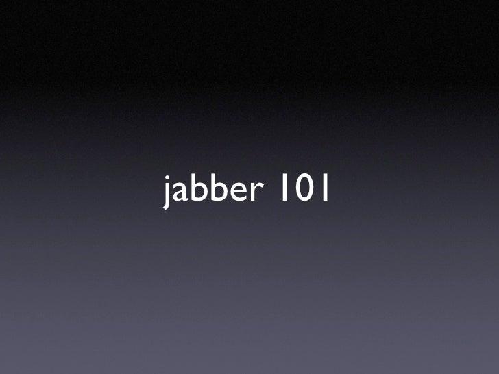 jabber 101