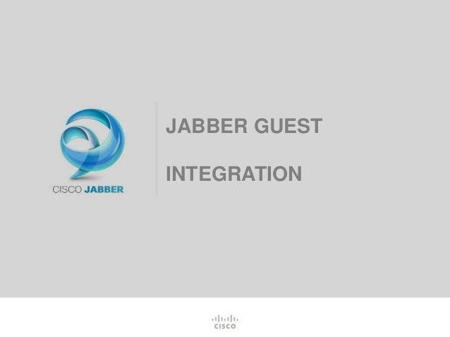 JABBER GUEST INTEGRATION