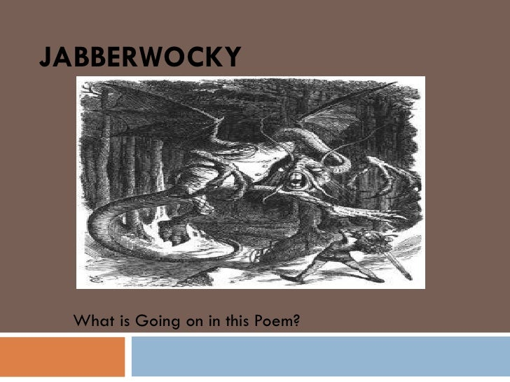 JABBERWOCKY What is Going on in this Poem?