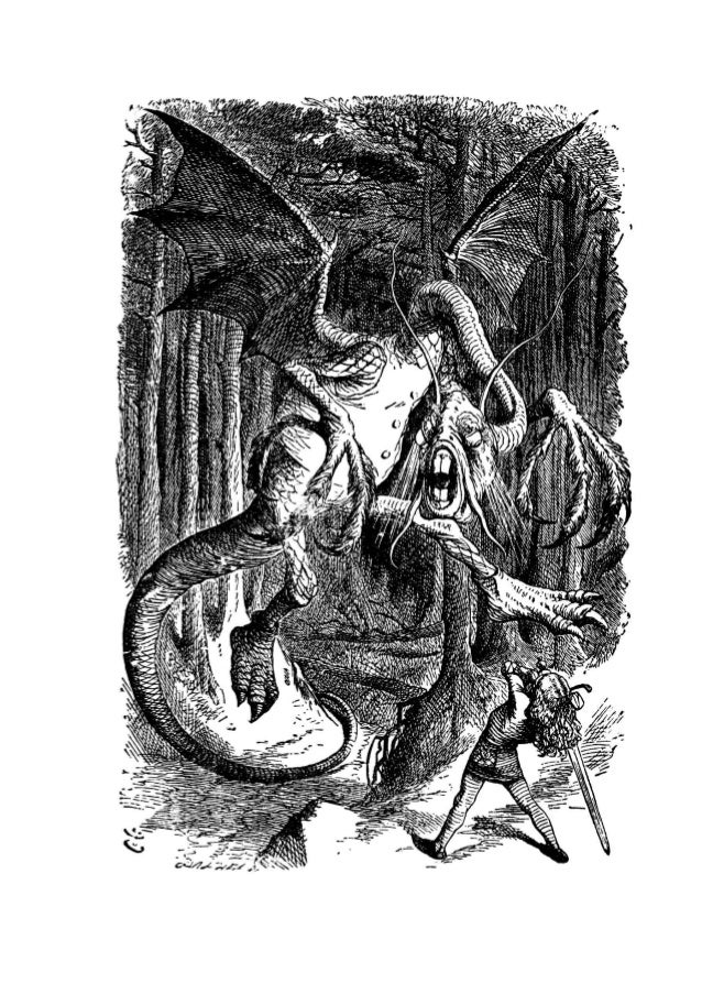 Jabberwocky 'Twas brillig, and the slithy toves Did gyre and gimble in the wabe; All mimsy were the borogoves, And the mom...