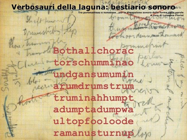 Verbosauri della laguna: bestiario sonoro                 Tra portmanteau e nonsense , per la dimensione sonora della form...