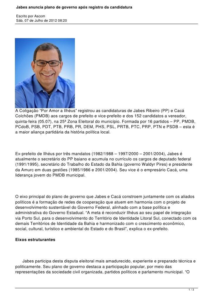 """Jabes anuncia plano de governo após registro da candidaturaEscrito por AscomSáb, 07 de Julho de 2012 08:20A Coligação """"Por..."""