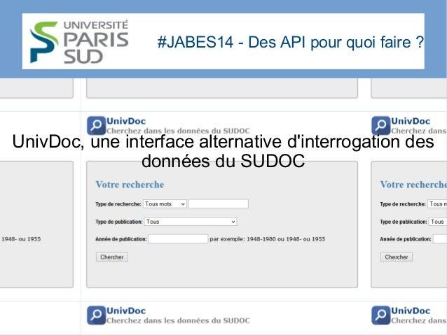 #JABES14 - Des API pour quoi faire? UnivDoc, une interface alternative d'interrogation des données du SUDOC