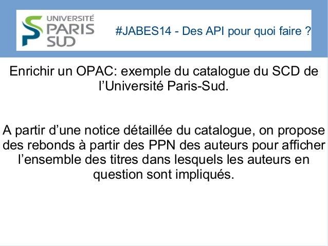 #JABES14 - Des API pour quoi faire? Enrichir un OPAC: exemple du catalogue du SCD de l'Université Paris-Sud. A partir d'u...