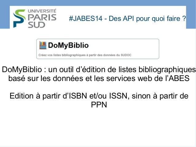 #JABES14 - Des API pour quoi faire? DoMyBiblio : un outil d'édition de listes bibliographiques basé sur les données et le...
