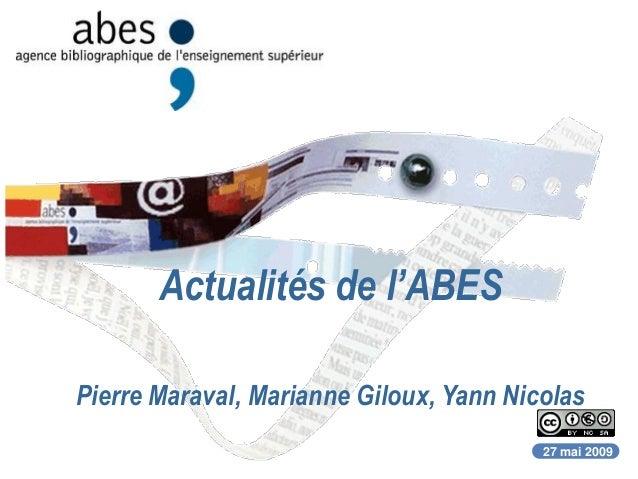 Actualités de l'ABES Pierre Maraval, Marianne Giloux, Yann Nicolas 27 mai 2009