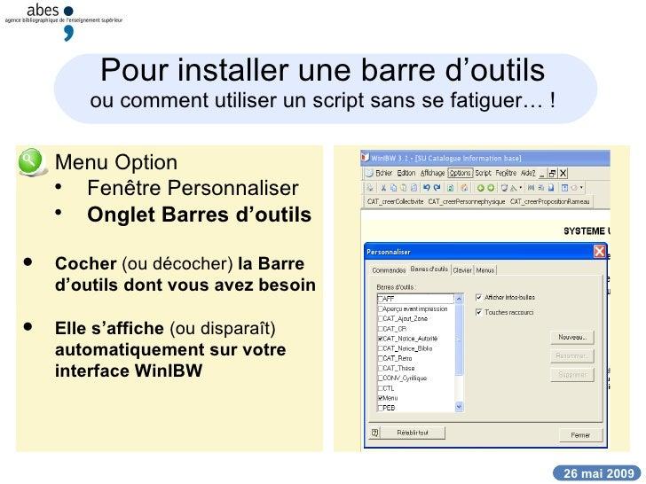 Pour installer une barre d'outils ou comment utiliser un script sans se fatiguer… ! <ul><li>Menu Option </li></ul><ul><ul>...
