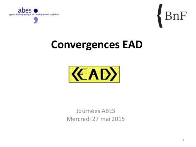 Convergences EAD Journées ABES Mercredi 27 mai 2015 1