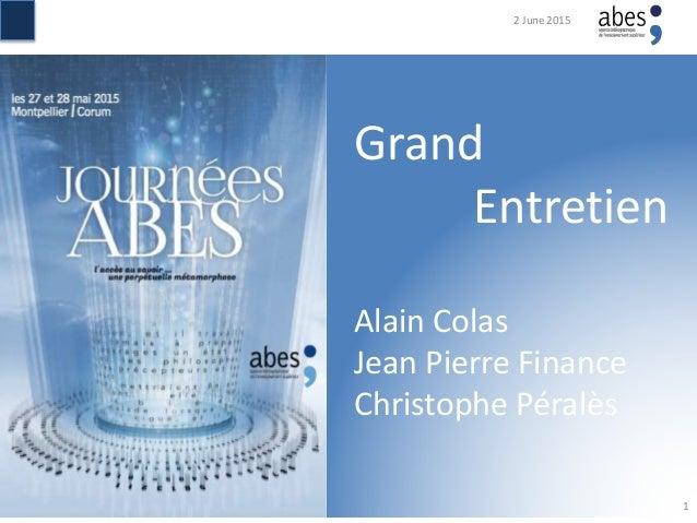 Grand Entretien Alain Colas Jean Pierre Finance Christophe Péralès 2 June 2015 1