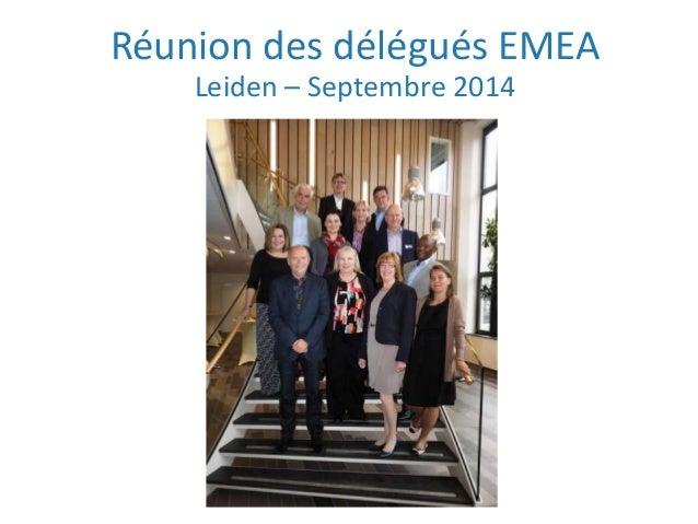 Réunion des délégués EMEA Leiden – Septembre 2014