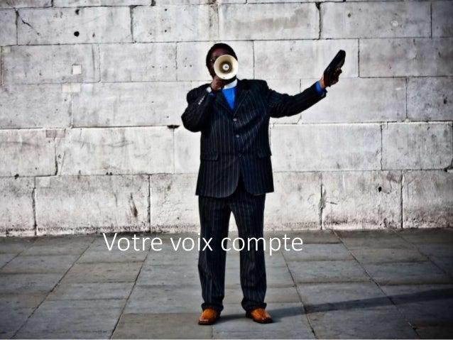 Votre voix compte